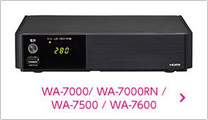 WA-7000 / WA-7000RN / WA-7500 / WA-7600