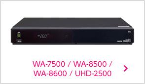 WA-7500 / WA-8500 / WA-8600 / UHD-2500
